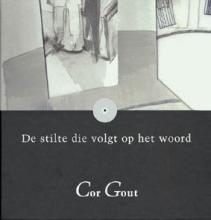 Gout, C., De stilte die volgt op het woord + CD