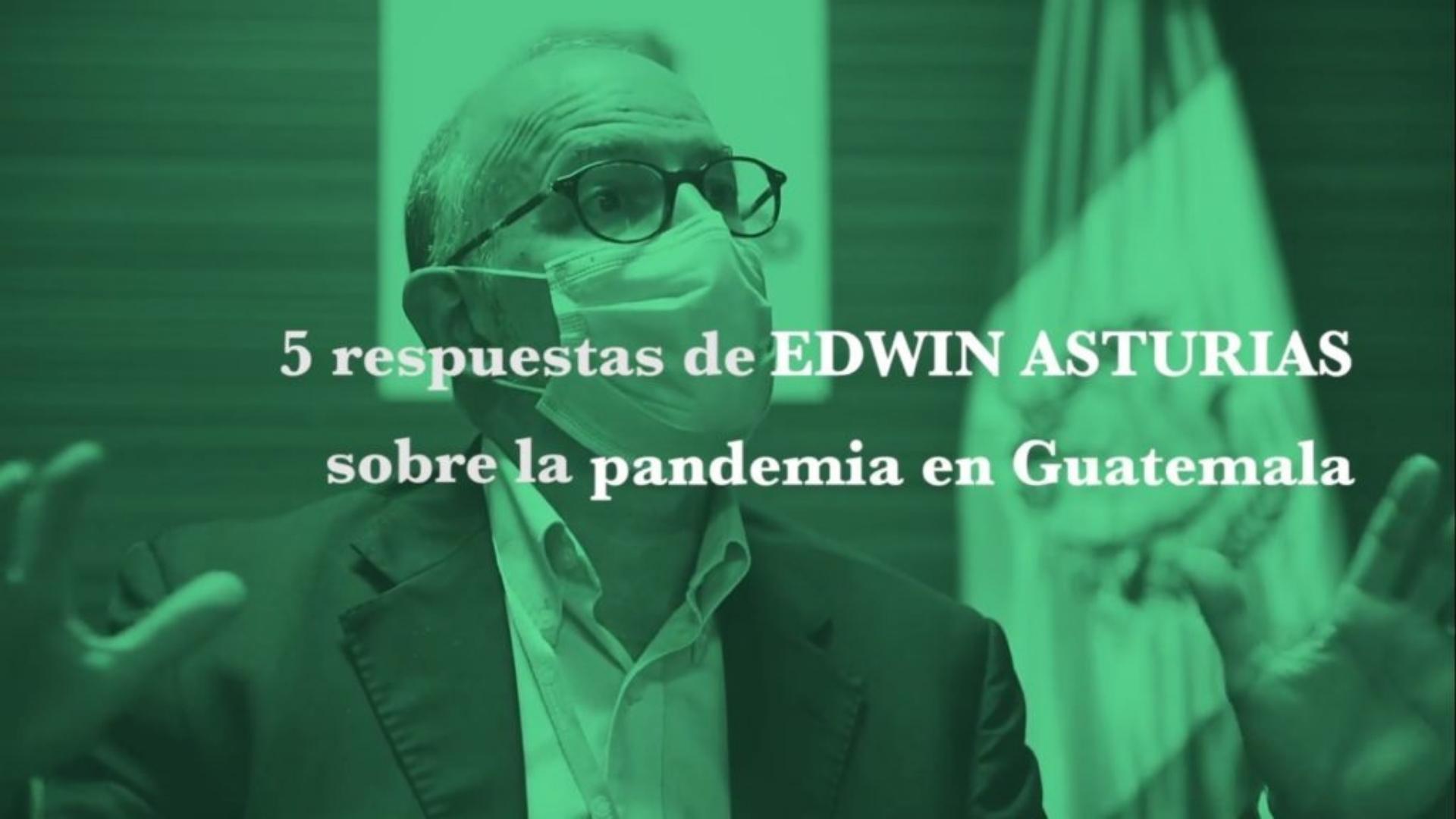 Cinco respuestas de Edwin Asturias sobre la pandemia en Guatemala|VIDEO