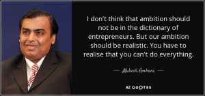 quote-i-don-t-think-that-ambition-should-not-be-in-the-dictionary-of-entrepreneurs-but-our-mukesh-ambani-121-53-34