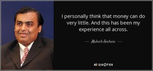 quote-i-personally-think-that-money-can-do-very-little-and-this-has-been-my-experience-all-mukesh-ambani-104-44-14