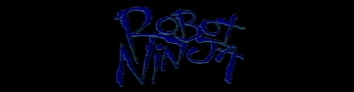 EPISODE 17: ROBOT NINJA (1989)