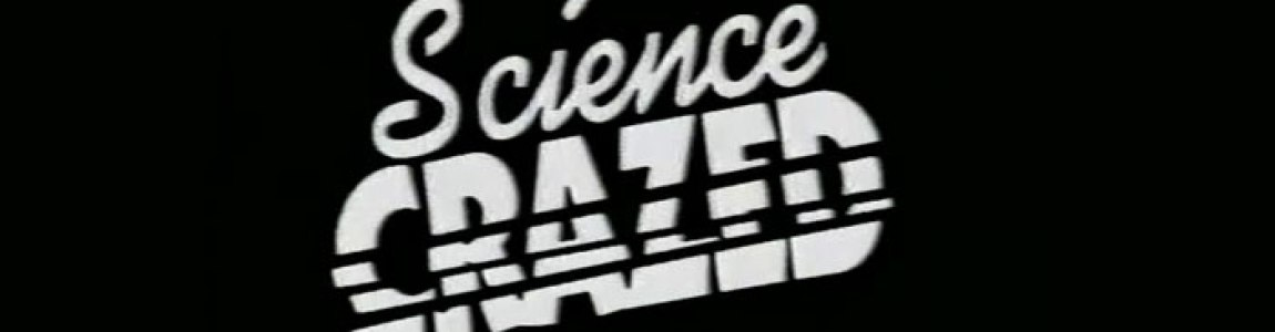 EPISODE 29: SCIENCE CRAZED (1989)