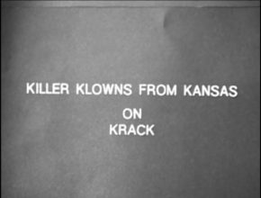 EPISODE 68: KILLER KLOWNS FROM KANSAS ON KRACK (2003)