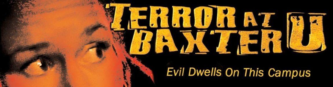 EPISODE 97: TERROR AT BAXTER U (2003)