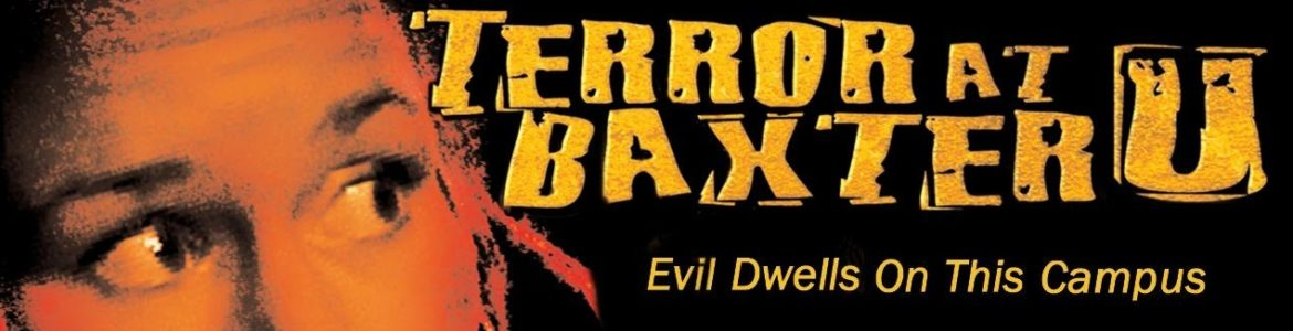 EPISODE 97: TERROR AT BAXTER U (2003)
