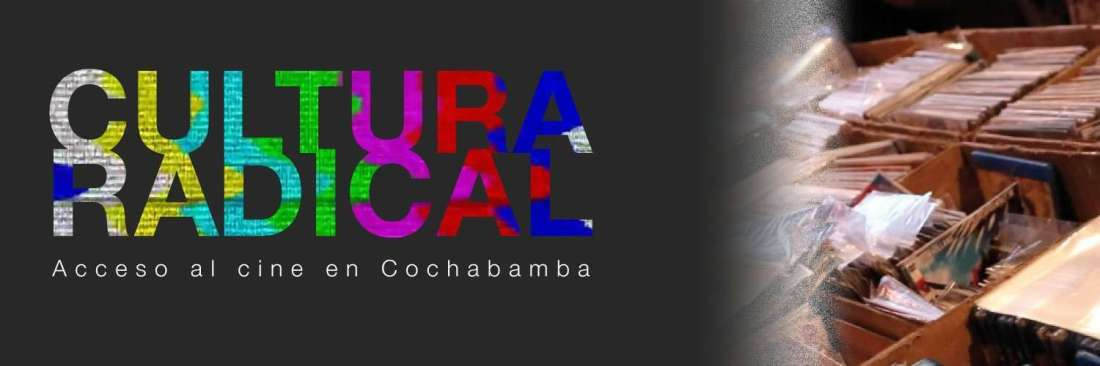 Cultura radical | Acceso al cine en Cochabamba