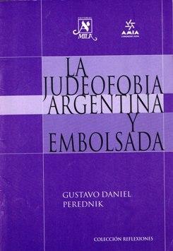 Gustavo D. Perednik, La judeofobia argentina y embolsada