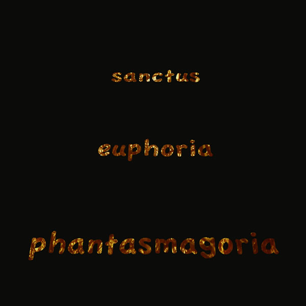 Sanctus Euphoria Phantasmagoria DVD