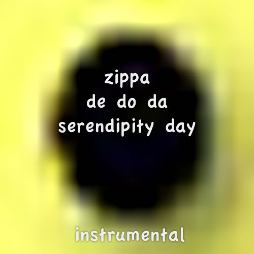 Instrumental | Zippa De Do Da Serendipity Day