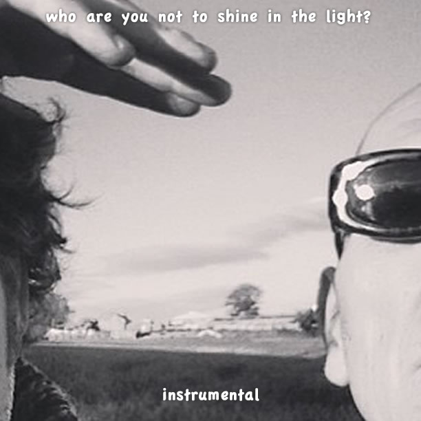 Instrumental | Who Are You Not To Shine On The Light