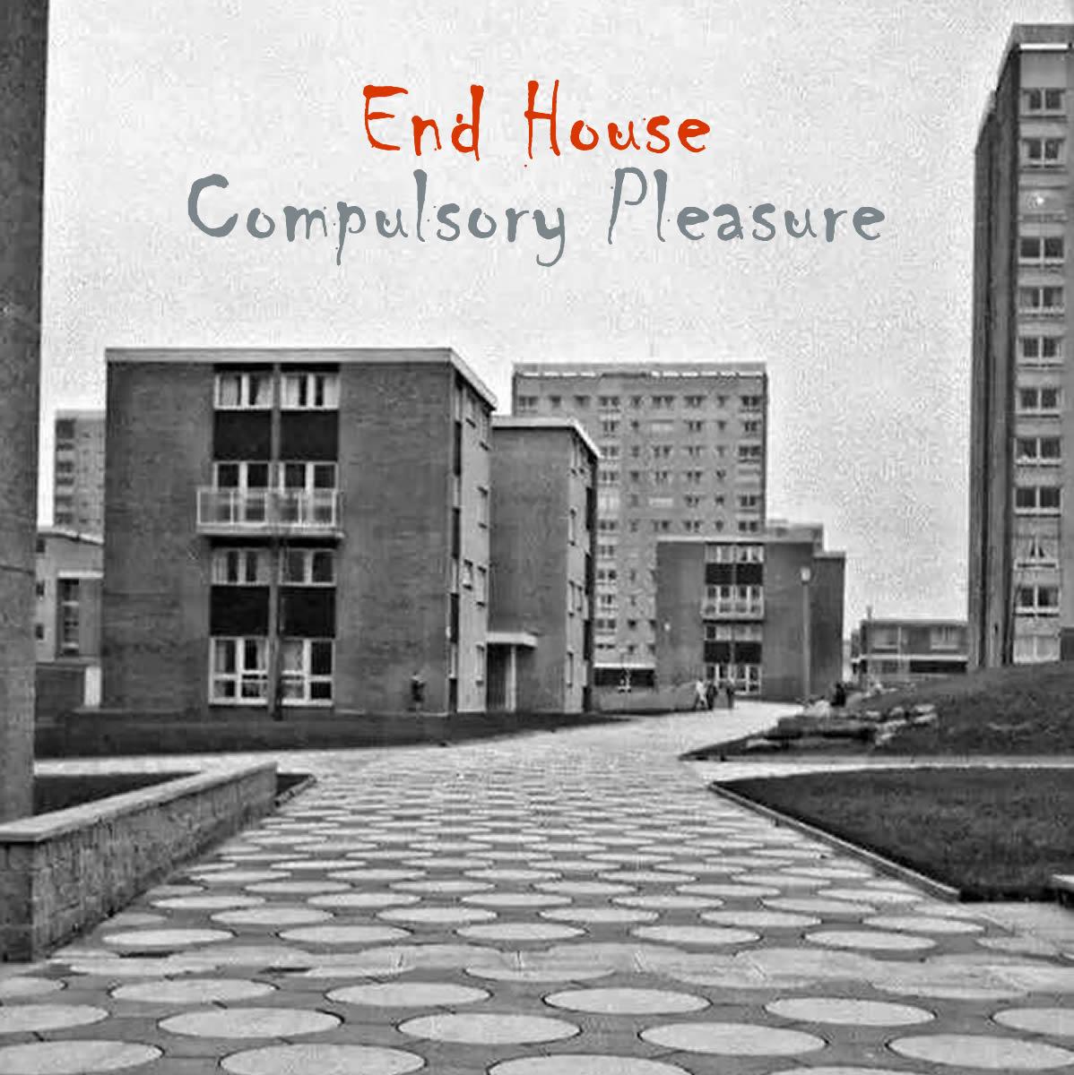 Compulsory Pleasure   End House