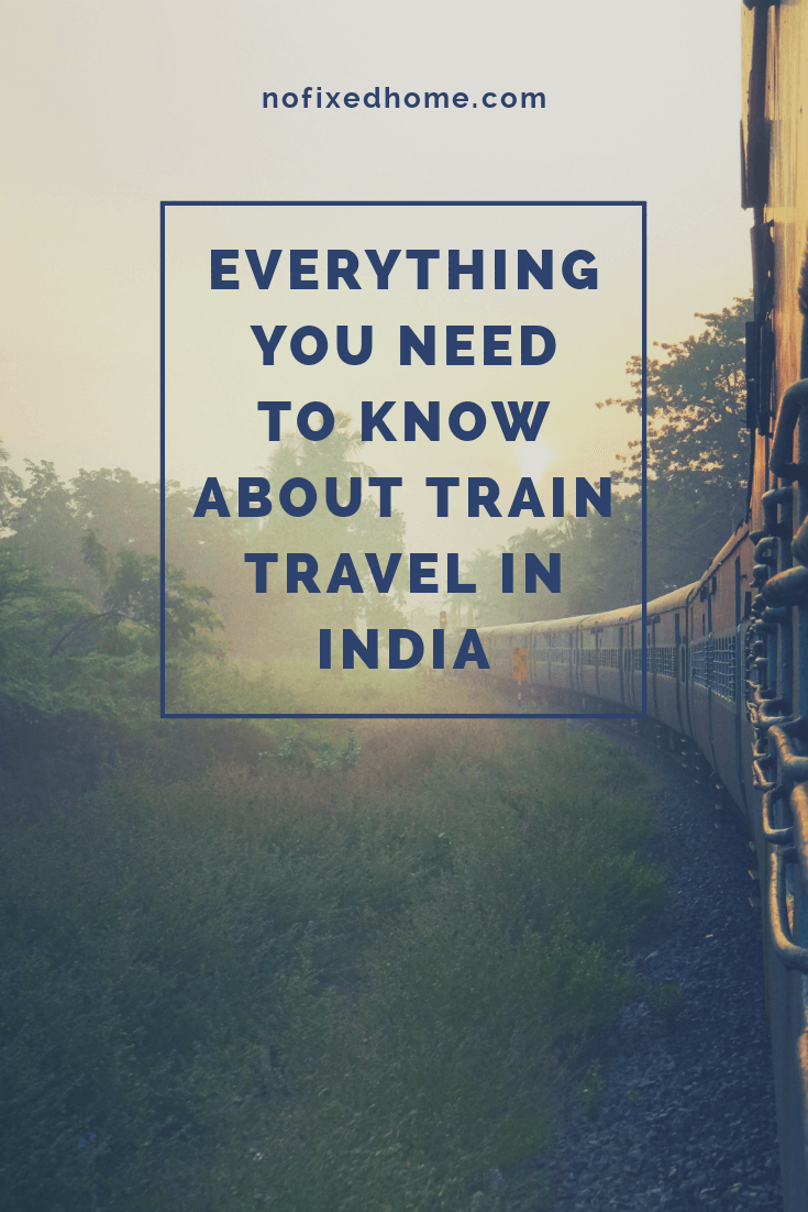 Everything You Need to Know About Train Travel in India