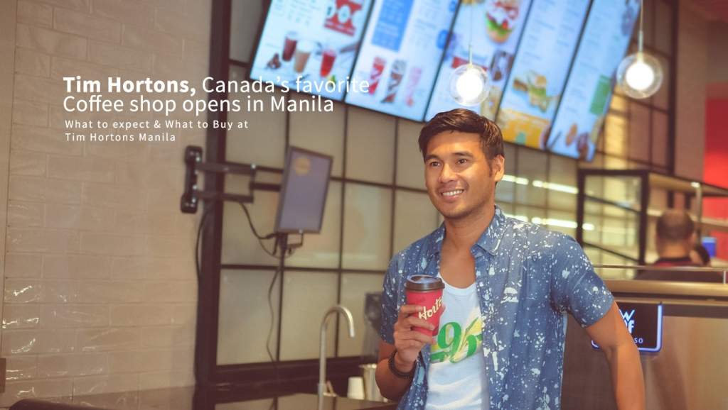 Tim Hortons, Canada's favourite Coffee shop opens in Manila + What to expect & What to Buy at Tim Hortons Manila