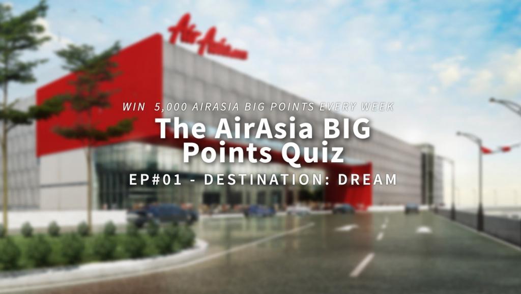 The AirAsia BIG Points Quiz (Ep#01 – Destination: Dream)