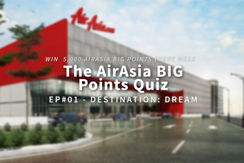 The AirAsia BIG Points Quiz (Ep#01 – Destination: Dream)