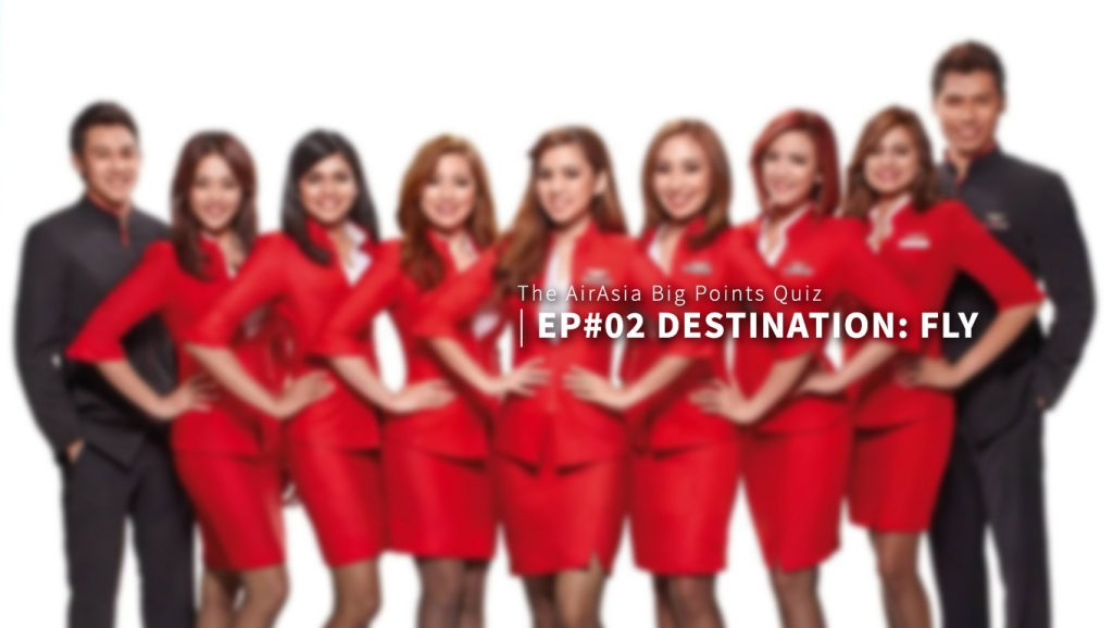 The AirAsia BIG Points Quiz (Ep#02 Destination – FLY )