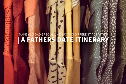 A Father's Date Itinerary