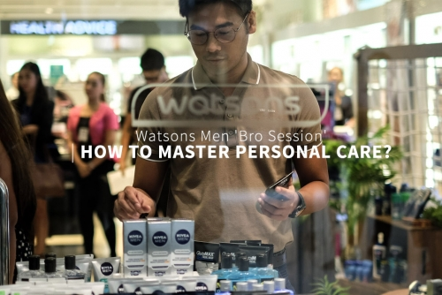Watsons Men 'Bro Session' – How to master personal care?