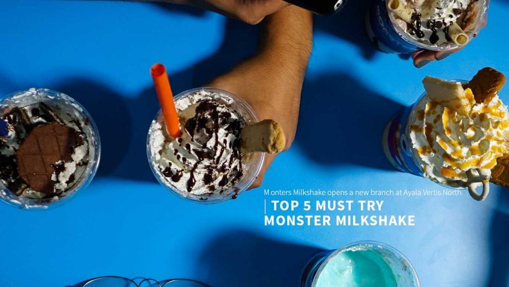 Top 5 must try Milkshake at Monster Milkshake in Ayala Mall Vertis North