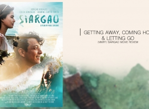 Getting away, Coming home & Letting go – (MMFF) SIARGAO Movie Review