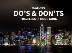 Do's and don'ts for travelers in Hong Kong