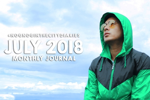 July 2018 Monthly Journal #NognogintheCityDiaries