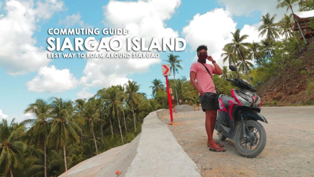 Commuting Guide: Siargao Island (Best way to roam around Siargao)