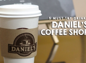 FIVE Must try Drinks at Daniel's Coffee Shop