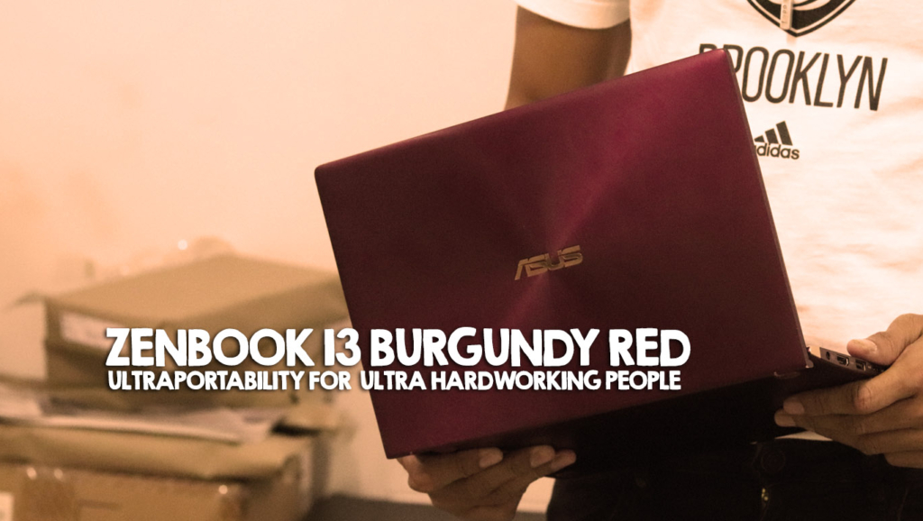 Zenbook 13 Burgundy Red Ultraportability for  Ultra Hardworking People