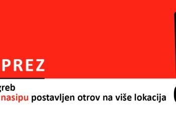 OPREZ - ZAGREB, na SAVSKOM NASIPU na više lokacija je OTROV!