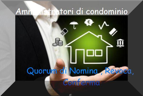 Amministratori di Condominio i Quorum di Nomina, Conferma e Revoca