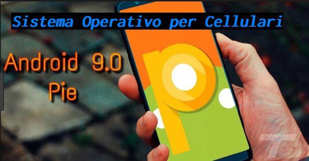 Sistema Operativo Android Pie 9.0