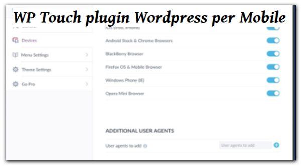 Plugins WP Touch è il primo  che è stato creato dagli sviluppatori di WordPress per rendere il plugins stesso accessibile dai dispositivi mobile