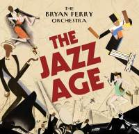 The Bryan Ferry Orchestra The Jazz Age