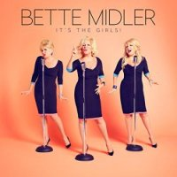 Bette Midler Its The Girls, music news, noise11.con