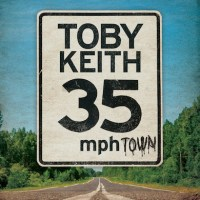 Toby Keith 35 MPH Town