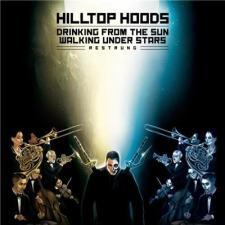 Hilltop Hoods Drinking From The Sun Walking Under Stars
