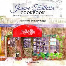 Joanne Trattoria Cookbook Classic Recipes and Scenes from an Italian American Restaurant