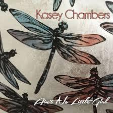 Kasey Chambers Aint No LIttle Girl