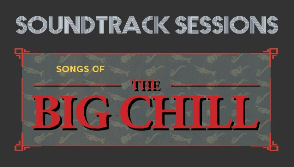 Soundtrack Sessions The Big Chill