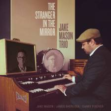 Jake Mason Trio The Stranger In The Mirror