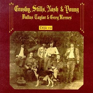 Crosby Stills Nash and Young Deja Vu