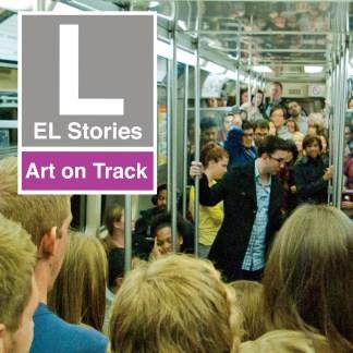 EL Stories: Art on Track