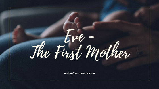 Eve – The First Mother