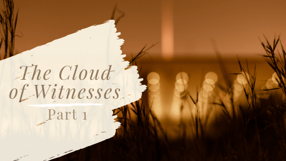 The Cloud of Witnesses – Part 1