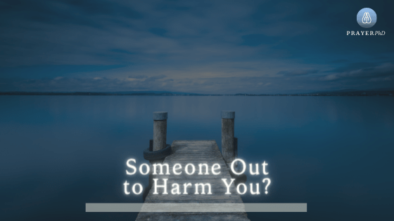 Someone Out to Harm You?