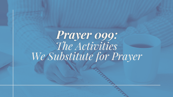 Prayer 099 – Part 4