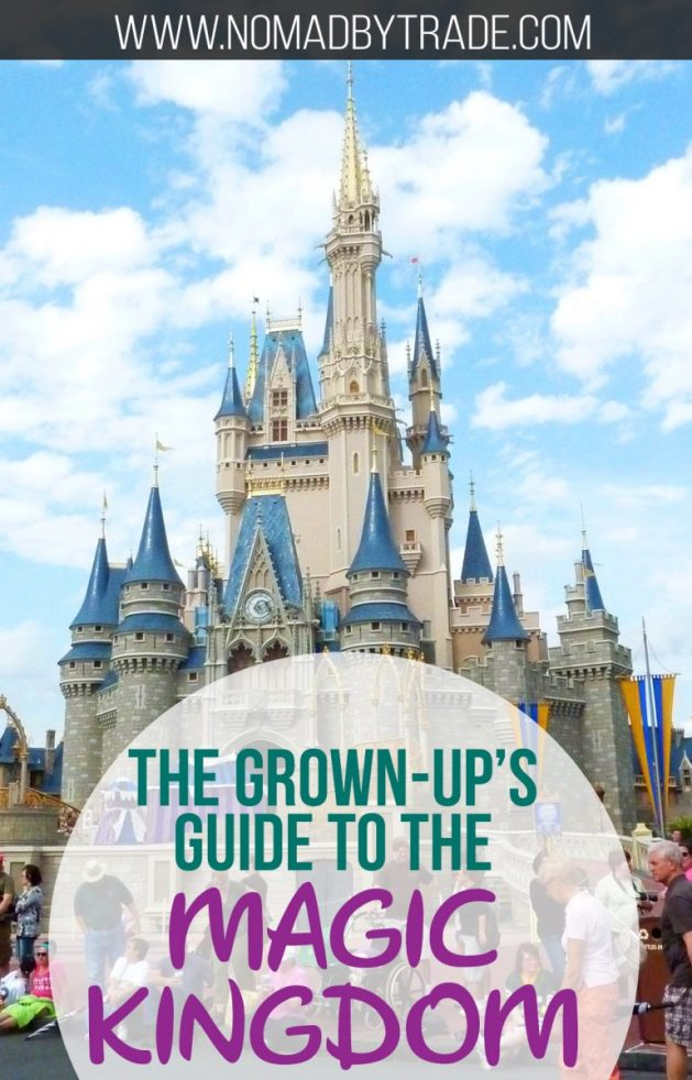The Grown-Up's Guide to the Magic Kingdom • Nomad by Trade