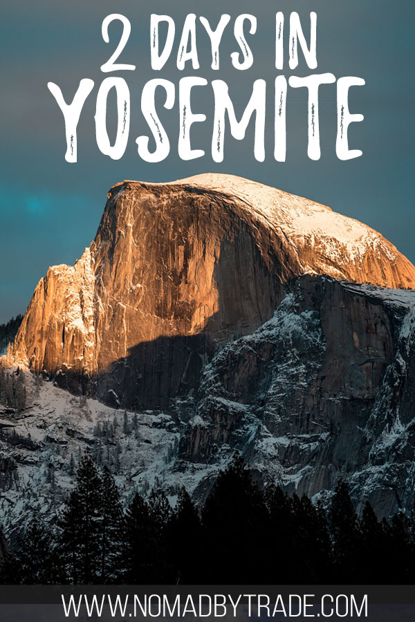 "Photo of Half Dome with text overlay reading ""2 days in Yosemite"""