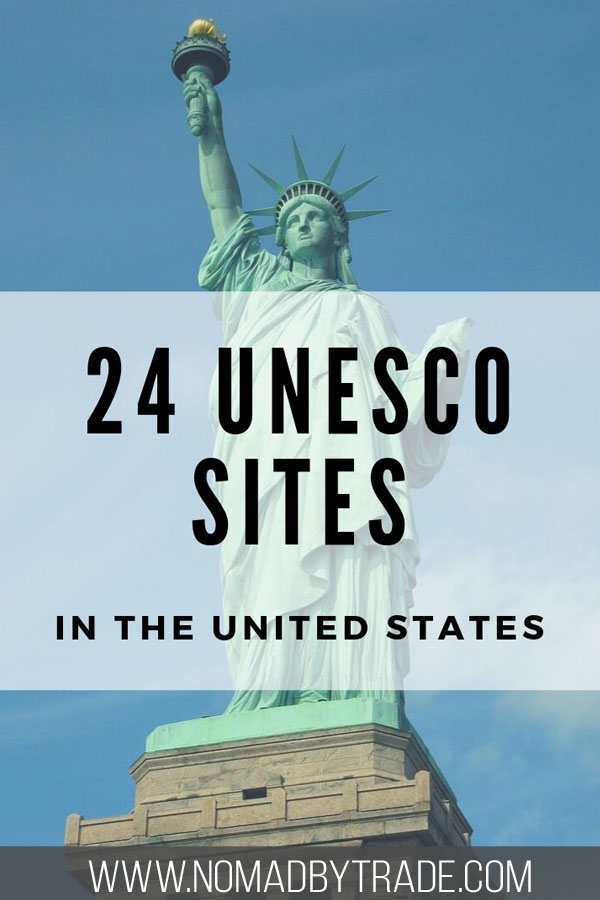 "Photo of the Statue of Liberty with text overlay reading ""24 UNESCO Sites in the United States"""